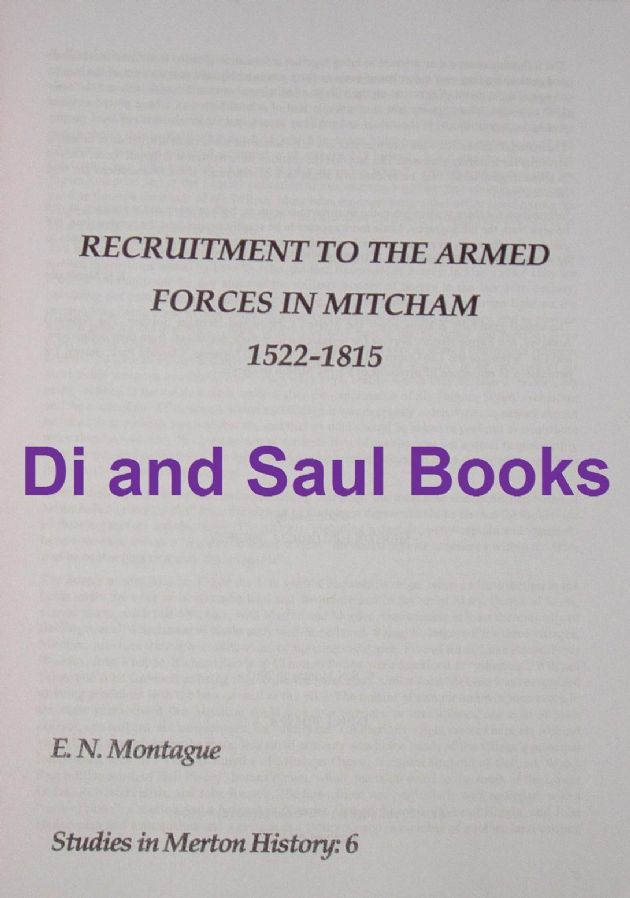 Recruitment to the Armed Forces in Mitcham 1522-1815, by E Montague
